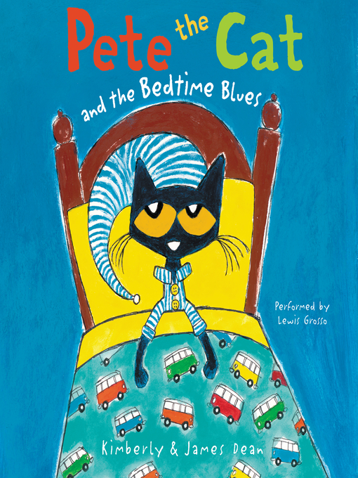Title details for Pete the Cat and the Bedtime Blues by James Dean - Available