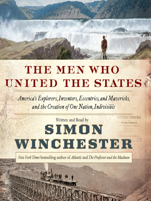Title details for The Men Who United the States by Simon Winchester - Available