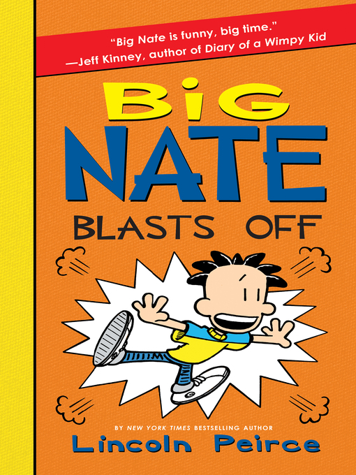 Title details for Big Nate Blasts Off by Lincoln Peirce - Wait list