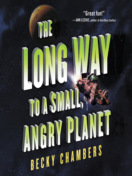 The Long Way to a Small, Angry Planet - Los Angeles Public Library -  OverDrive