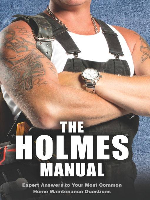 Title details for The Holmes Manual by Mike Holmes - Available