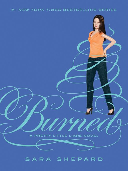 Title details for Burned by Sara Shepard - Available