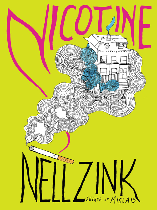 Title details for Nicotine by Nell Zink - Wait list
