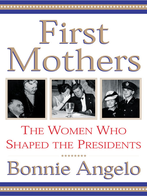Title details for First Mothers by Bonnie Angelo - Available