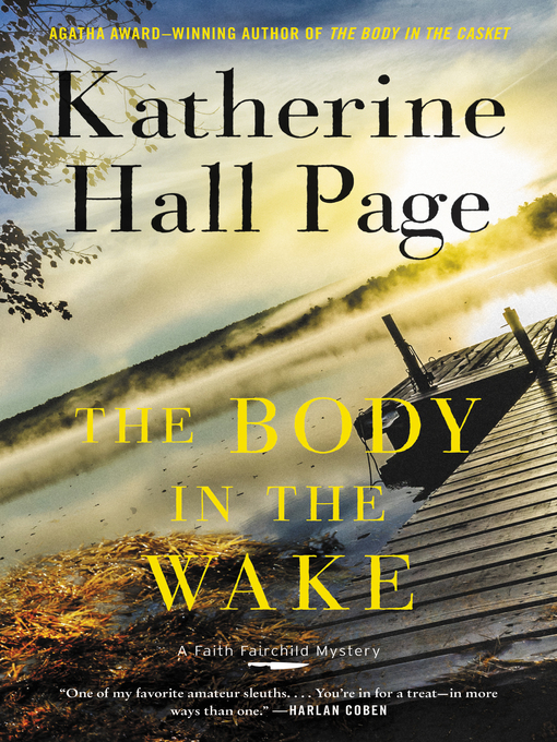 Title details for The Body in the Wake by Katherine Hall Page - Available