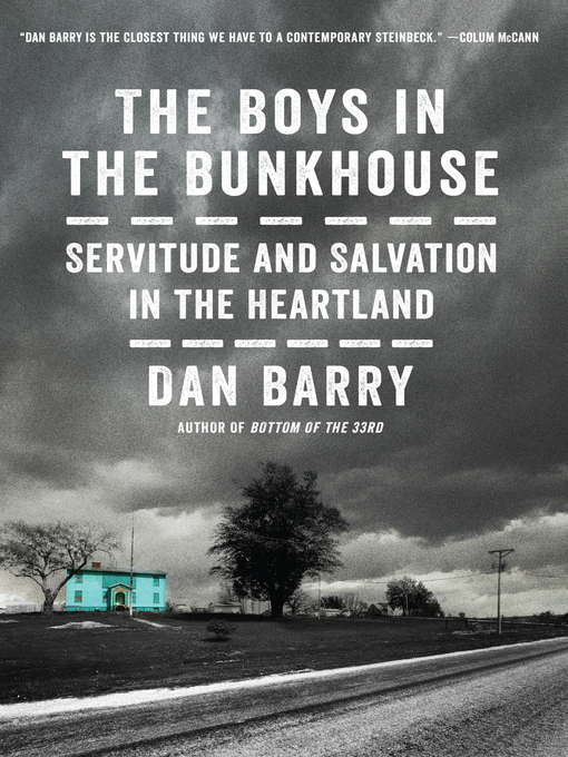 Title details for The Boys in the Bunkhouse by Dan Barry - Wait list