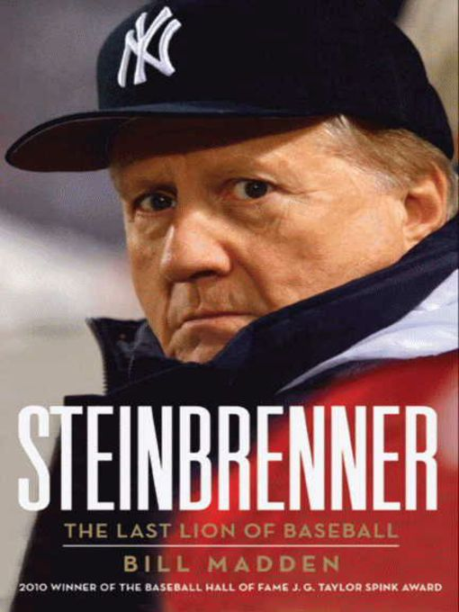 Title details for Steinbrenner by Bill Madden - Available