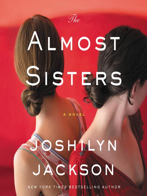 Title details for The Almost Sisters by Joshilyn Jackson - Available