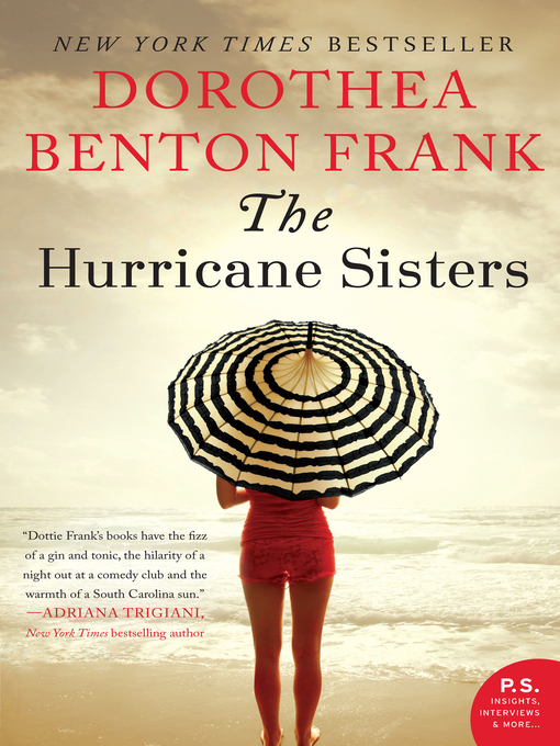 Title details for The Hurricane Sisters by Dorothea Benton Frank - Available