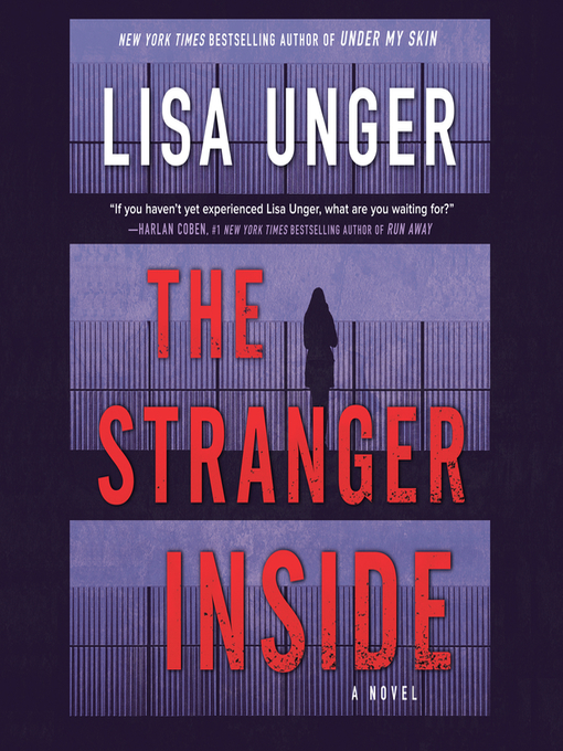 Title details for The Stranger Inside by Lisa Unger - Available