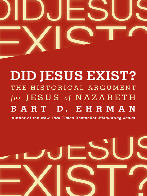 Title details for Did Jesus Exist? by Bart D. Ehrman - Available