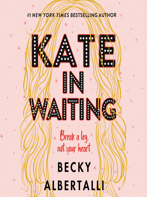 Title details for Kate in Waiting by Becky Albertalli - Available