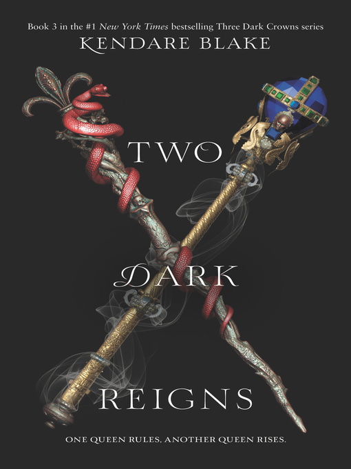 Title details for Two Dark Reigns by Kendare Blake - Available