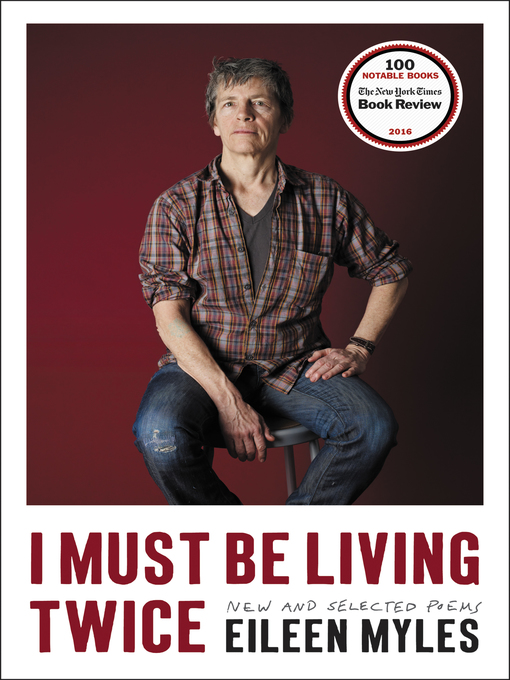 Title details for I Must Be Living Twice by Eileen Myles - Available