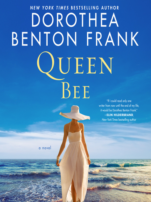 Title details for Queen Bee by Dorothea Benton Frank - Available