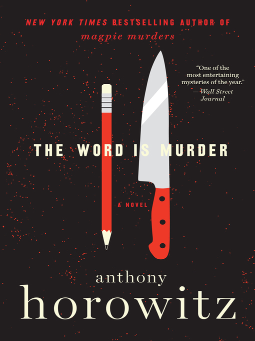 Title details for The Word Is Murder by Anthony Horowitz - Available