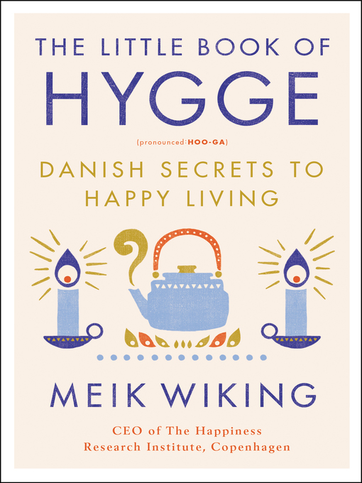 Title details for The Little Book of Hygge by Meik Wiking - Available