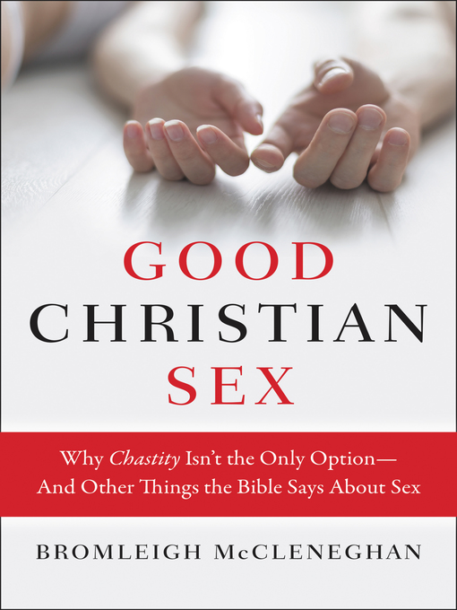 Title details for Good Christian Sex by Bromleigh McCleneghan - Available