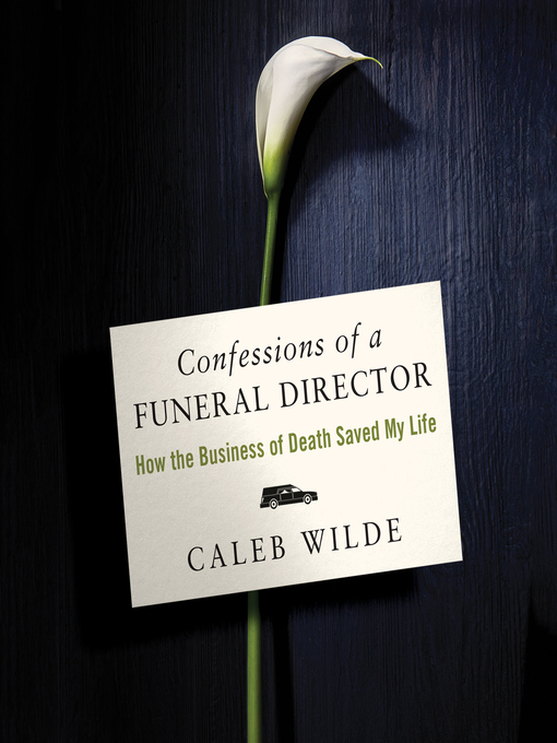 Title details for Confessions of a Funeral Director by Caleb Wilde - Available