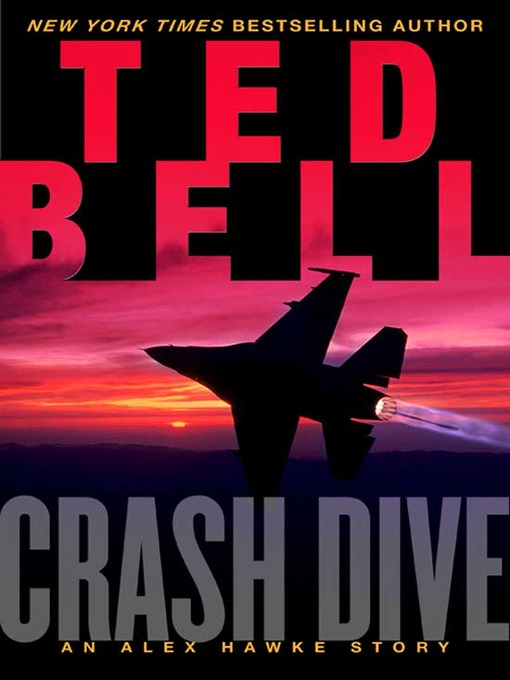 Title details for Crash Dive by Ted Bell - Available