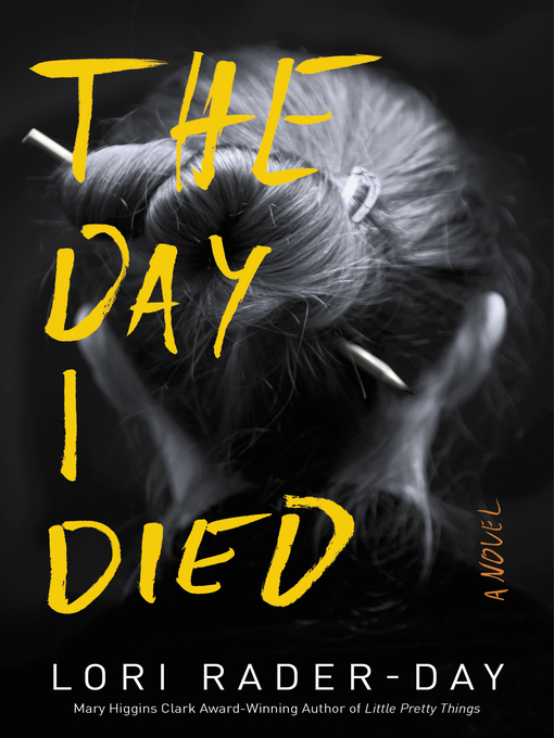 Title details for The Day I Died by Lori Rader-Day - Wait list