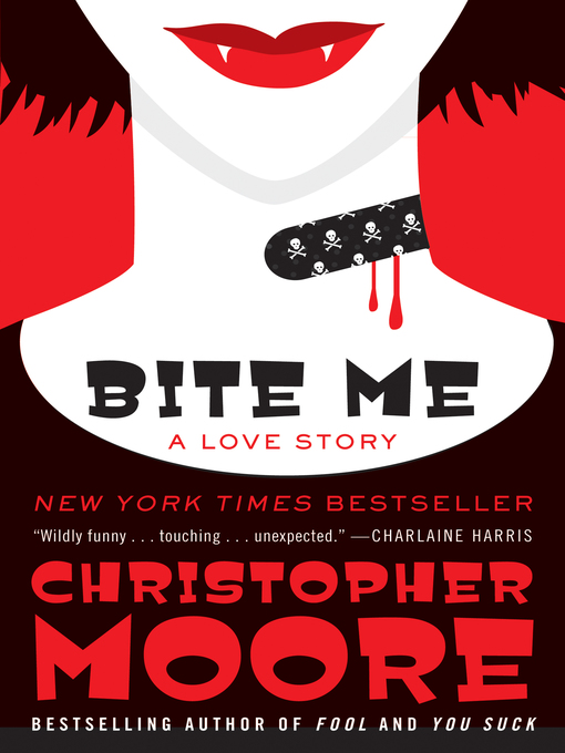 Title details for Bite Me: A Love Story by Christopher Moore - Available