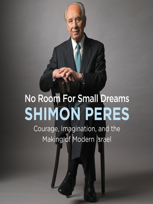 Title details for No Room for Small Dreams by Shimon Peres - Available