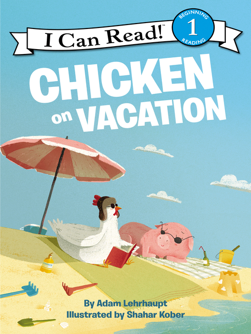 Title details for Chicken on Vacation by Adam Lehrhaupt - Wait list