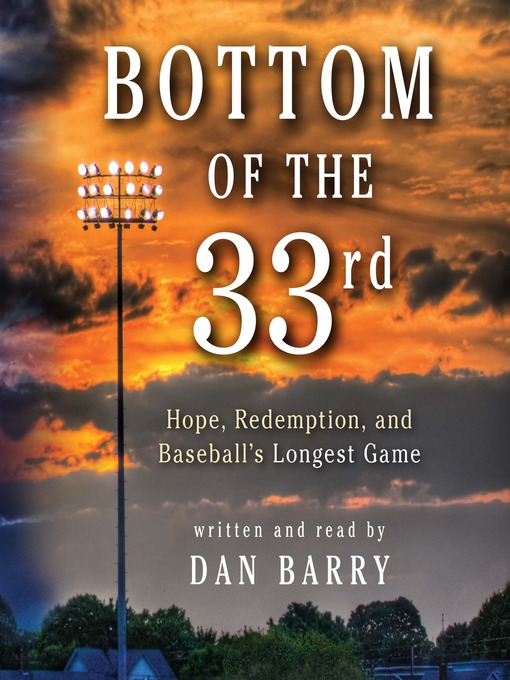 Title details for Bottom of the 33rd  by Dan Barry - Wait list