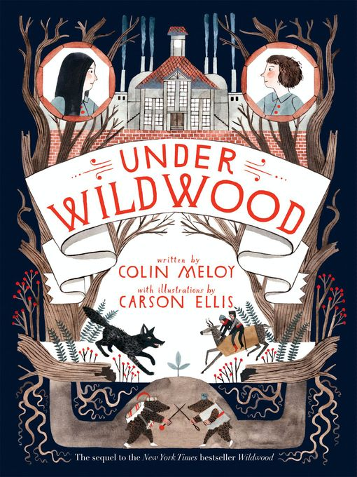 Title details for Under Wildwood by Colin Meloy - Available
