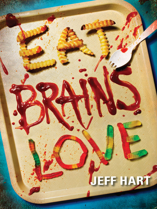 Title details for Eat, Brains, Love by Jeff Hart - Available