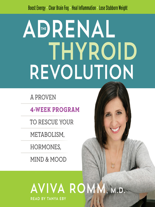 Title details for The Adrenal Thyroid Revolution by Aviva Romm - Available
