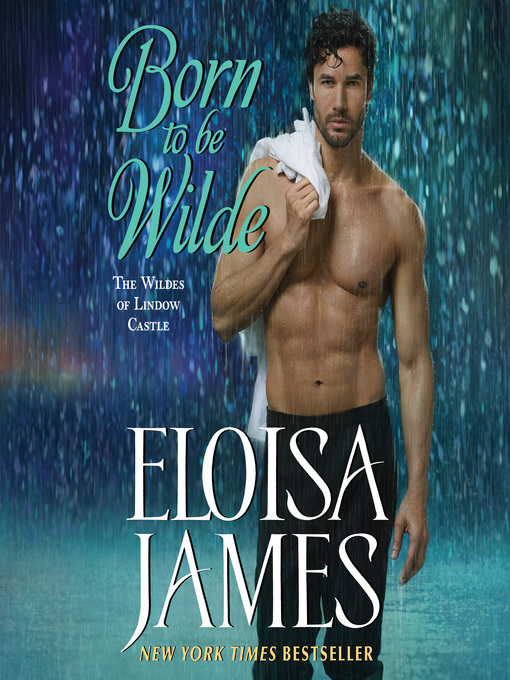Title details for Born to Be Wilde by Eloisa James - Wait list