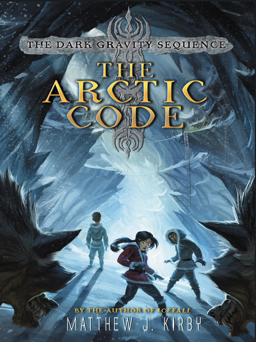 Title details for The Arctic Code by Matthew J. Kirby - Wait list