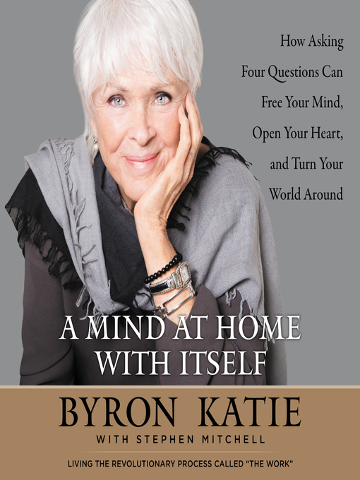 Title details for A Mind at Home with Itself by Byron Katie - Wait list