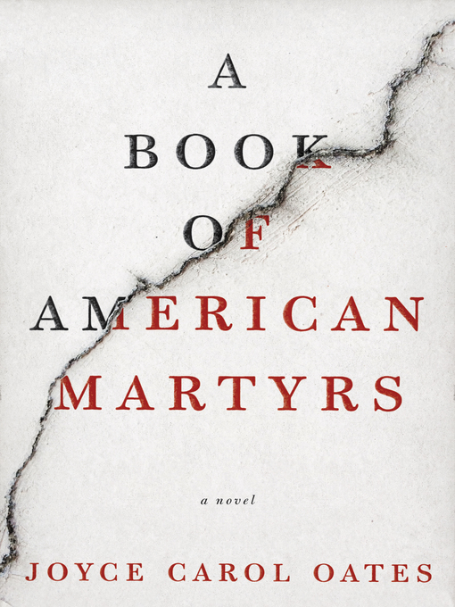 Title details for A Book of American Martyrs by Joyce Carol Oates - Wait list