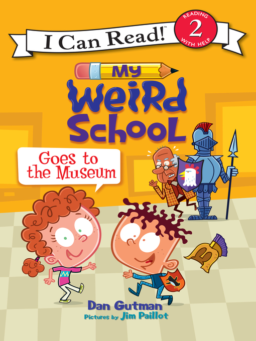 Title details for My Weird School Goes to the Museum by Dan Gutman - Available