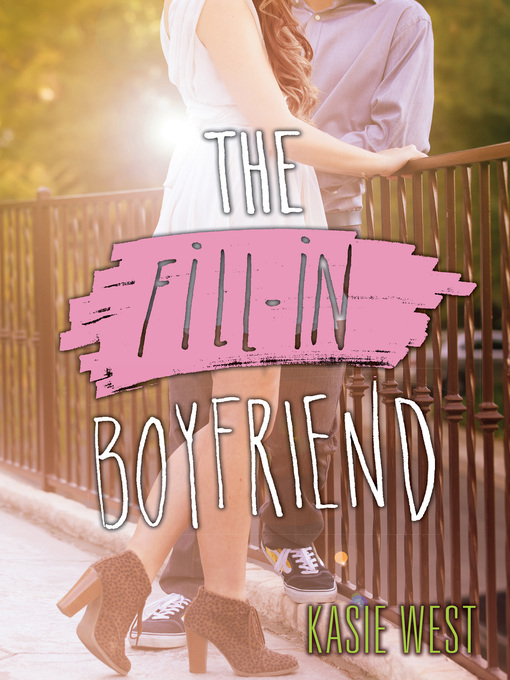 Title details for The Fill-in Boyfriend by Kasie West - Wait list