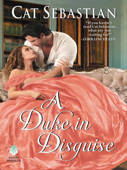 Title details for A Duke in Disguise by Cat Sebastian - Wait list