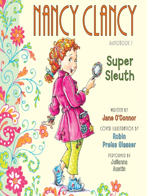 Title details for Nancy Clancy, Super Sleuth by Jane O'Connor - Available