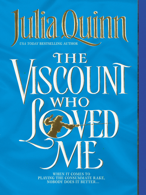 Title details for The Viscount Who Loved Me by Julia Quinn - Available