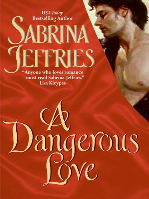 Title details for A Dangerous Love by Sabrina Jeffries - Available