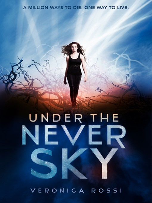 Title details for Under the Never Sky by Veronica Rossi - Wait list