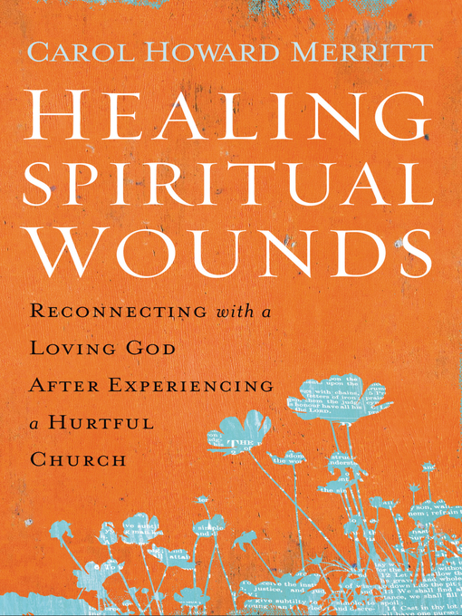 Title details for Healing Spiritual Wounds by Carol Howard Merritt - Available