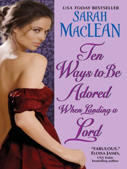 Title details for Ten Ways to Be Adored When Landing a Lord by Sarah MacLean - Available