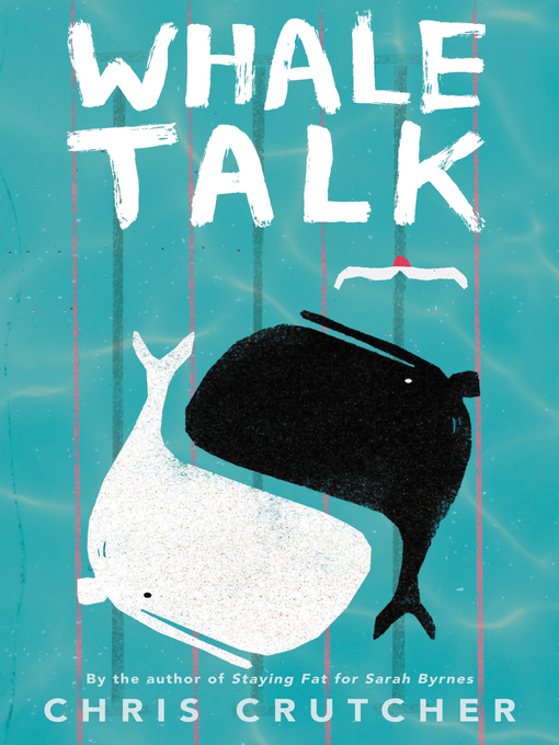 Title details for Whale Talk by Chris Crutcher - Available