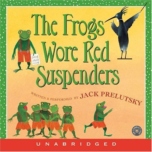 Title details for The Frogs Wore Red Suspenders by Jack Prelutsky - Available