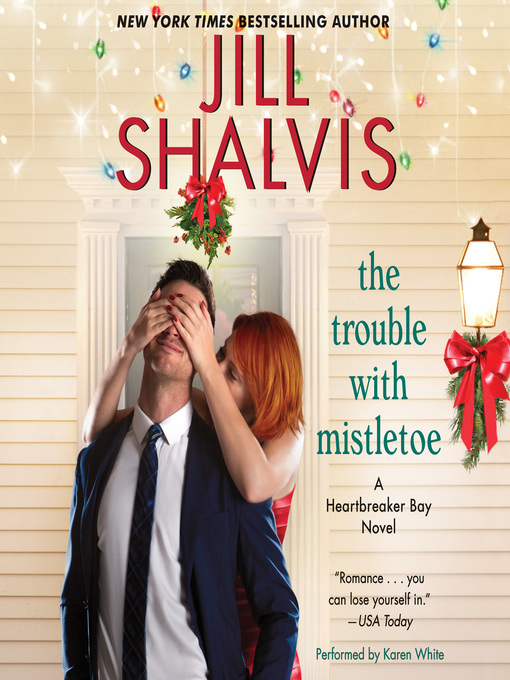 Title details for The Trouble with Mistletoe by Jill Shalvis - Wait list