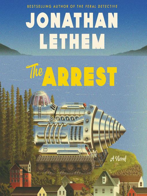 Title details for The Arrest by Jonathan Lethem - Wait list