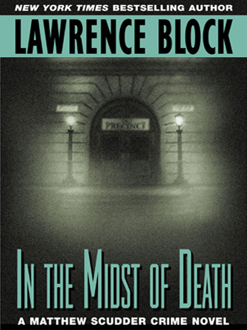 Title details for In the Midst of Death by Lawrence Block - Available